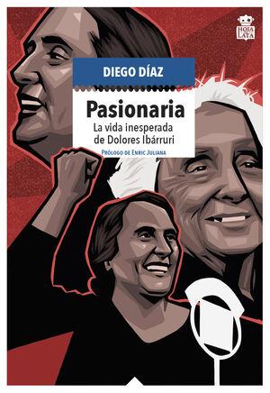 PASIONARIA. LA VIDA INESPERADA DE DOLORES IBÁRRURI