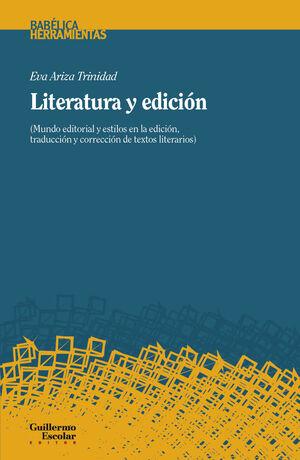 LITERATURA Y EDICIÓN. MUNDO EDITORIAL Y ESTILOS DE EDICIÓN, TRADUCCIÓN Y CORRECCIÓN DE TEXTOS LITERARI