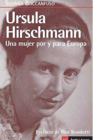 URSULA HIRSCHAMANN. UNA MUJER POR Y PARA EUROPA