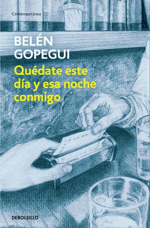 QUEDATE ESTE DIA Y ESTA NOCHE CONMIGO de                     GOPEGUI, BELEN           en pdf